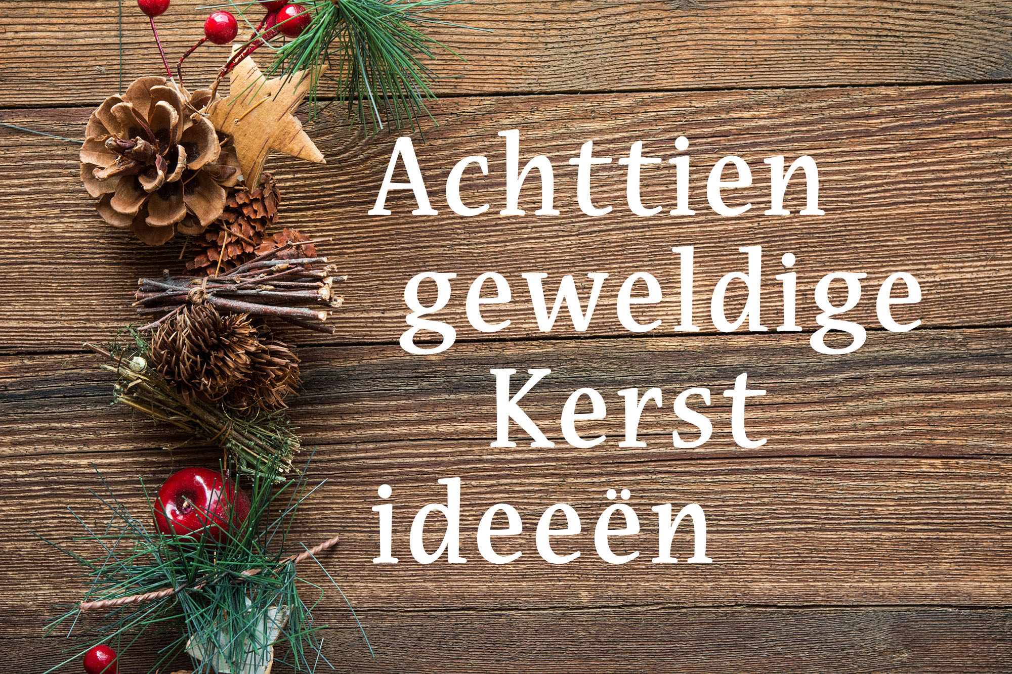 Extreem Achttien Geweldige Kerst Ideeën Voor Jou UZ73