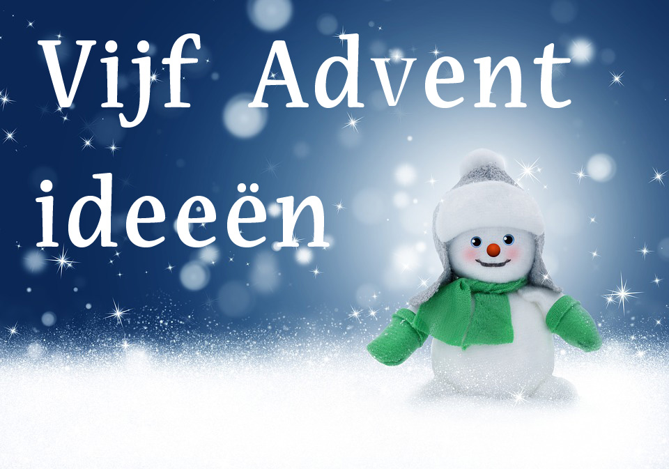 Vijf advent ideeen